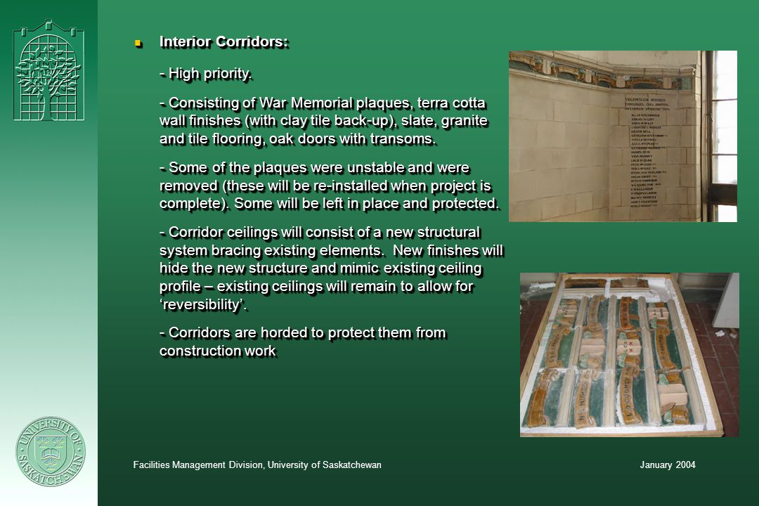 January 2004Facilities Management Division, University of Saskatchewan n Interior Corridors: - High priority.