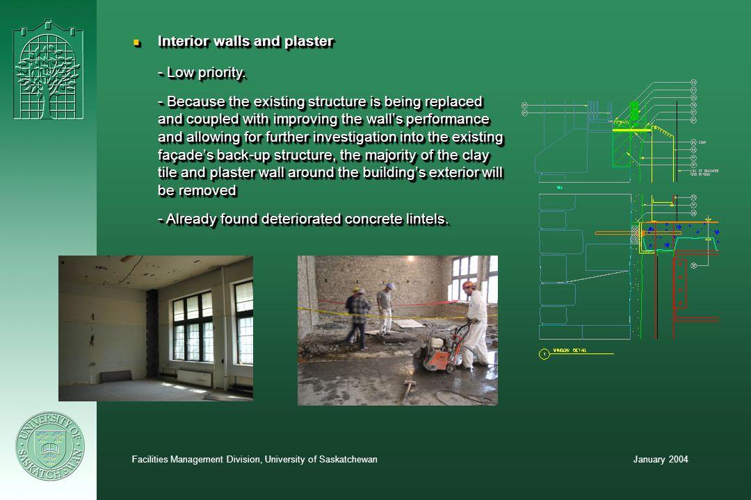 January 2004Facilities Management Division, University of Saskatchewan n Stairwells - High priority.