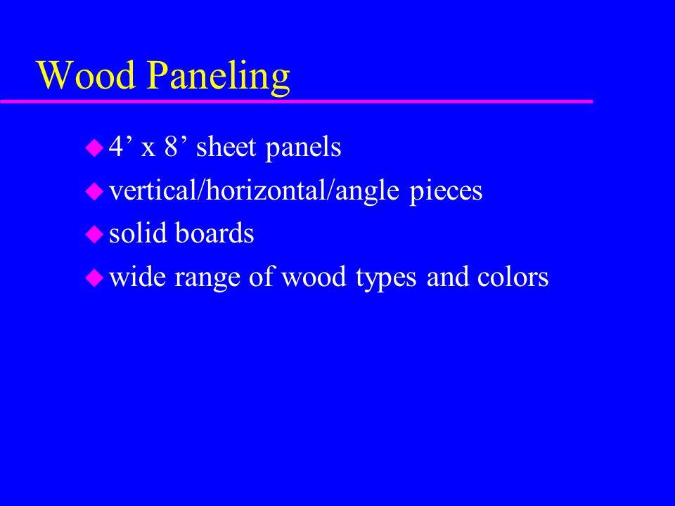 Wood Paneling u 4' x 8' sheet panels u vertical/horizontal/angle pieces u solid boards u wide range of wood types and colors