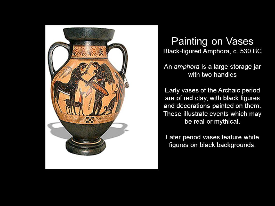 Painting on Vases Black-figured Amphora, c.