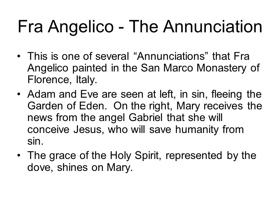 """Fra Angelico - The Annunciation This is one of several """"Annunciations"""" that Fra Angelico painted in the San Marco Monastery of Florence, Italy. Adam a"""