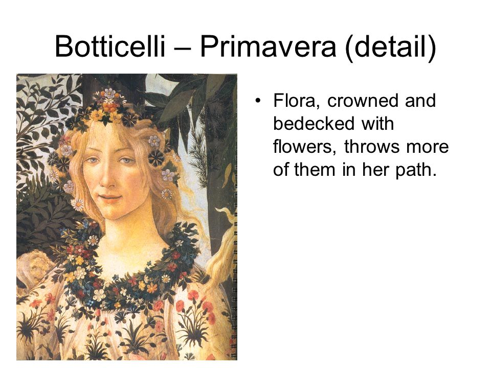 Flora, crowned and bedecked with flowers, throws more of them in her path.