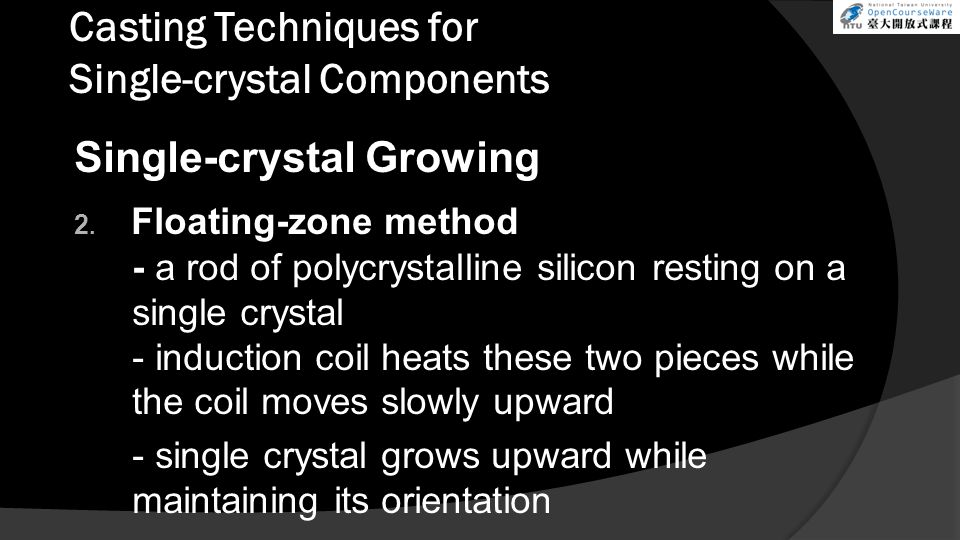 Casting Techniques for Single-crystal Components Single-crystal Growing 2.