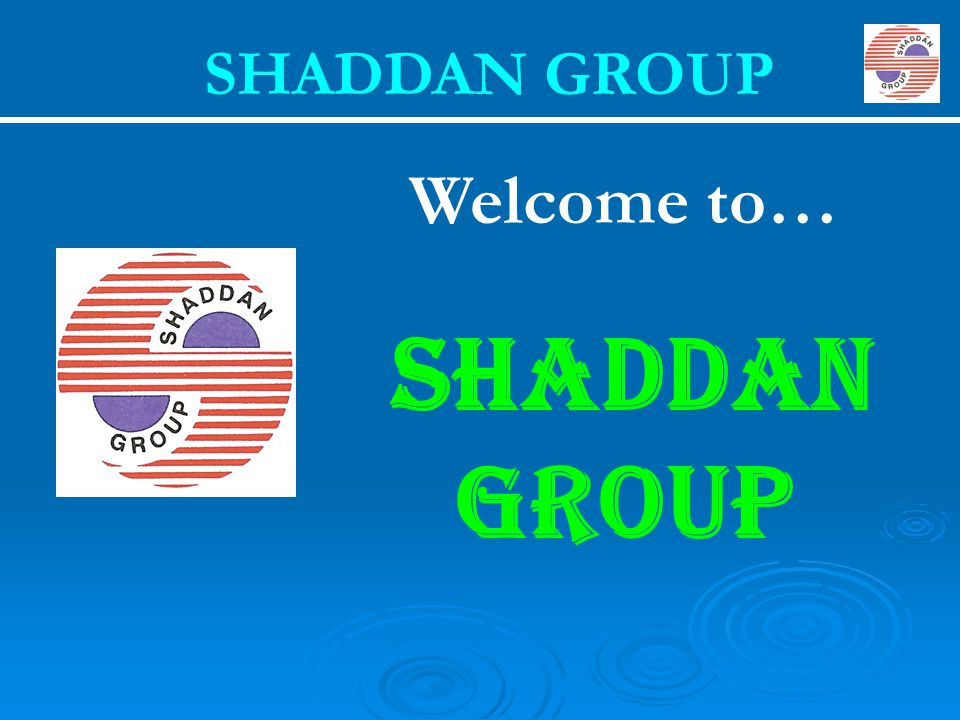 Welcome to… SHADDAN GROUP