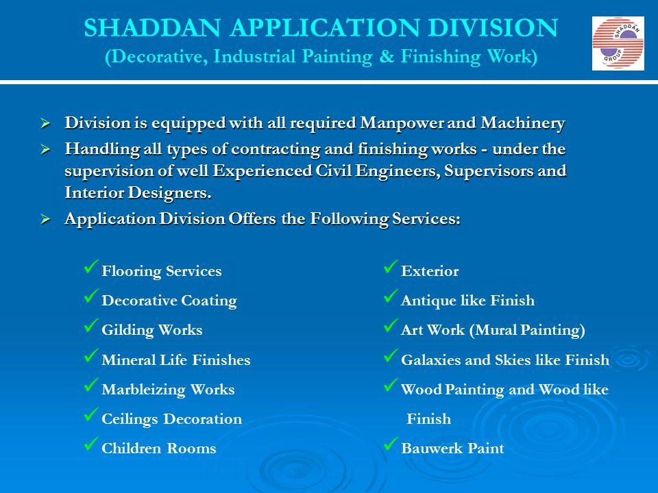  Division is equipped with all required Manpower and Machinery  Handling all types of contracting and finishing works - under the supervision of wel