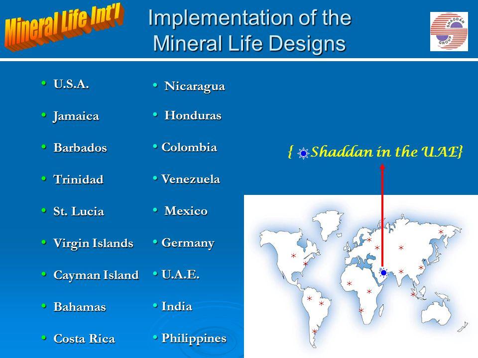 Implementation of the Mineral Life Designs U.S.A. U.S.A. Jamaica Jamaica Barbados Barbados Trinidad Trinidad St. Lucia St. Lucia Virgin Islands Virgin