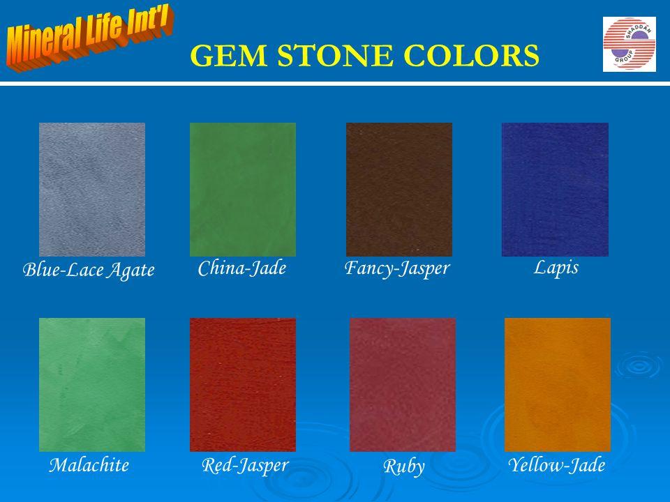 GEM STONE COLORS China-JadeFancy-Jasper Lapis Malachite Red-Jasper Ruby Blue-Lace Agate Yellow-Jade