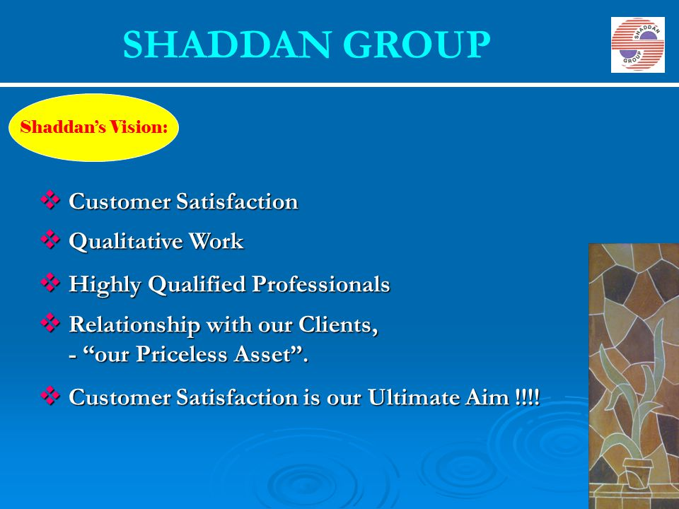 Shaddan in the UAE Market:  Establishment - 1996.