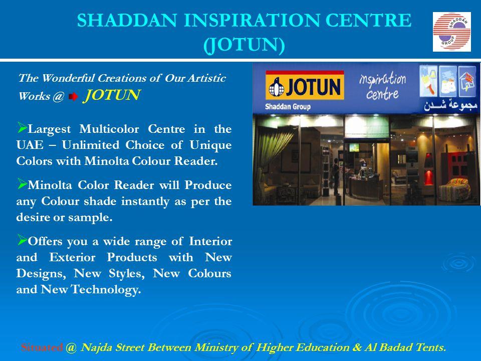 SHADDAN INSPIRATION CENTRE (JOTUN)  Largest Multicolor Centre in the UAE – Unlimited Choice of Unique Colors with Minolta Colour Reader.  Minolta Co