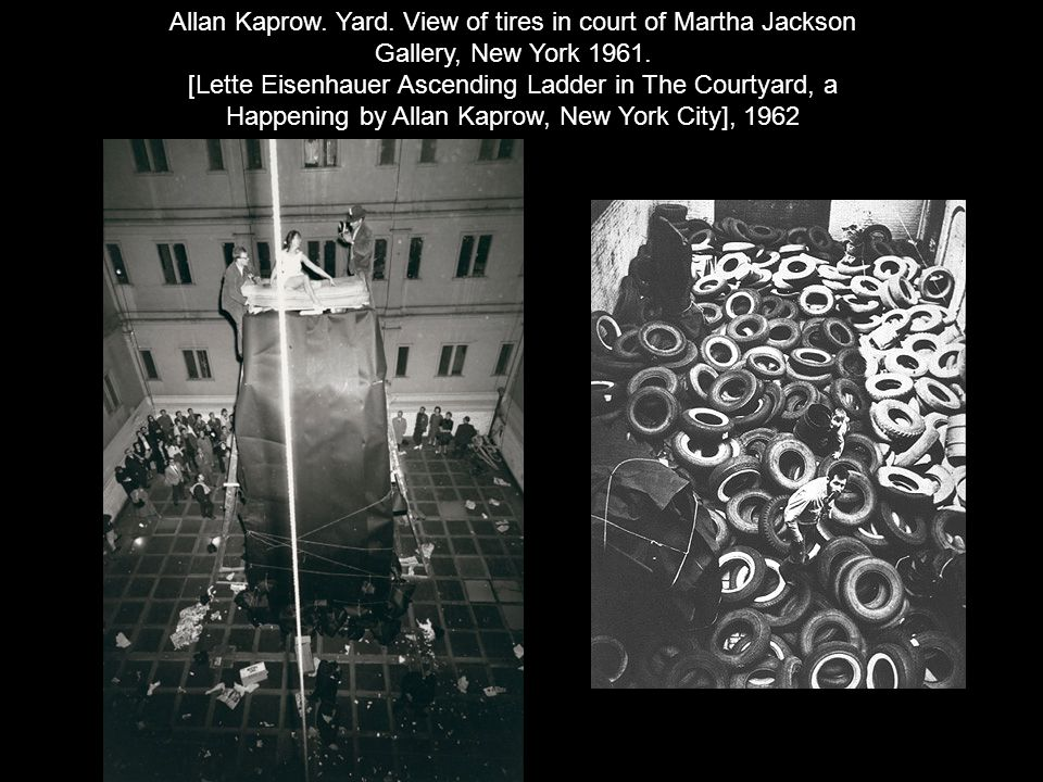Allan Kaprow. Yard. View of tires in court of Martha Jackson Gallery, New York 1961. [Lette Eisenhauer Ascending Ladder in The Courtyard, a Happening