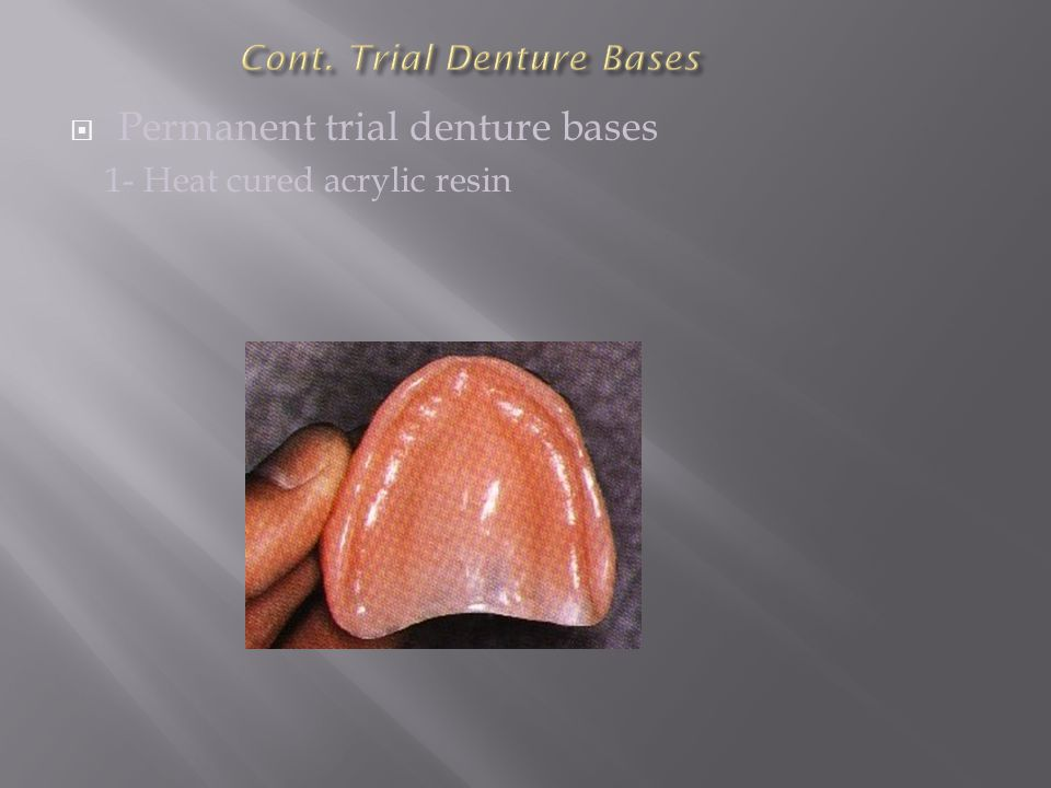  Permanent trial denture bases 1- Heat cured acrylic resin