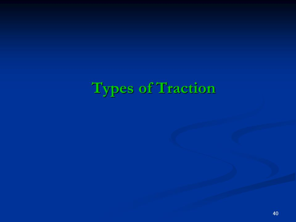 40 Types of Traction