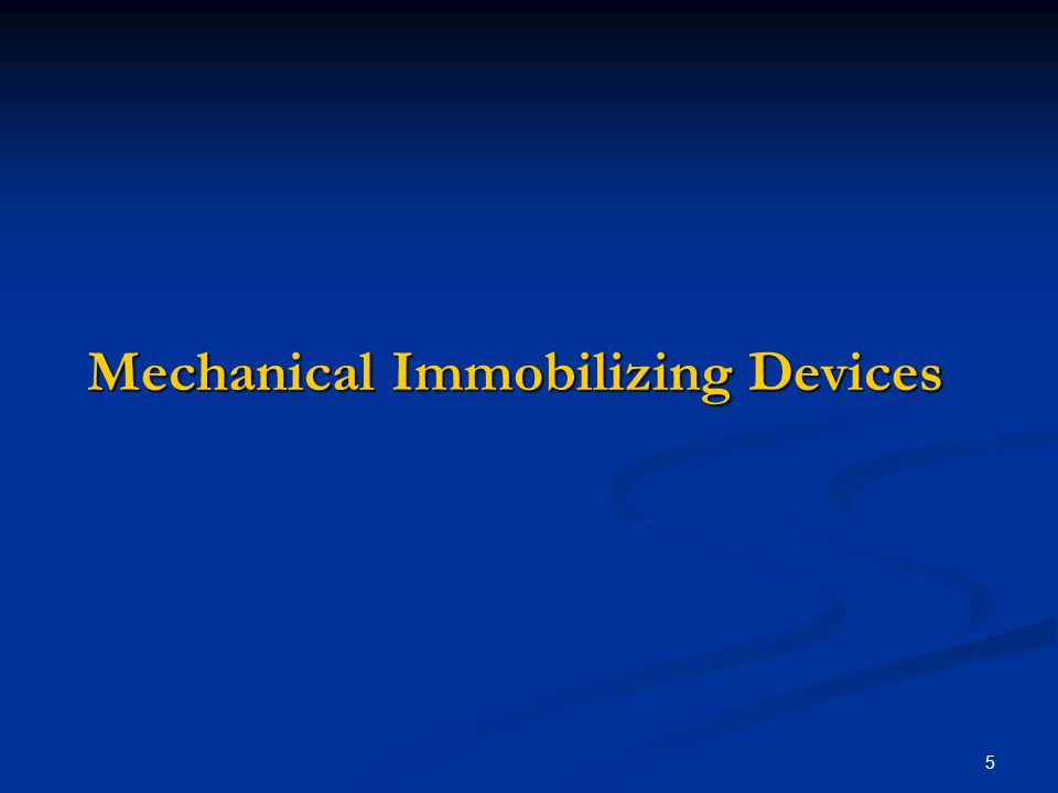 5 Mechanical Immobilizing Devices