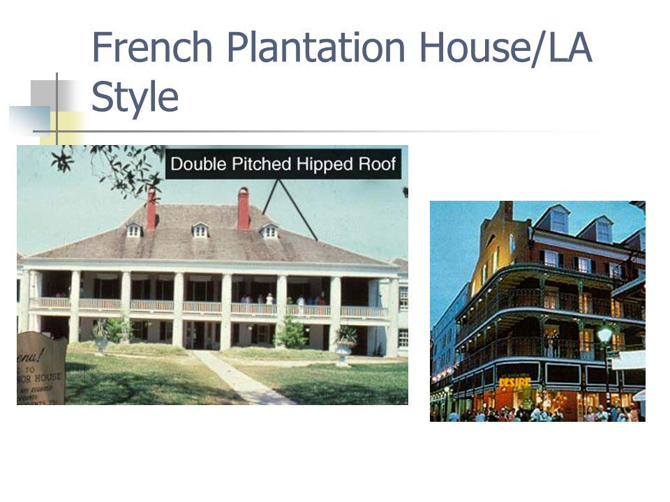 French Plantation House/LA Style