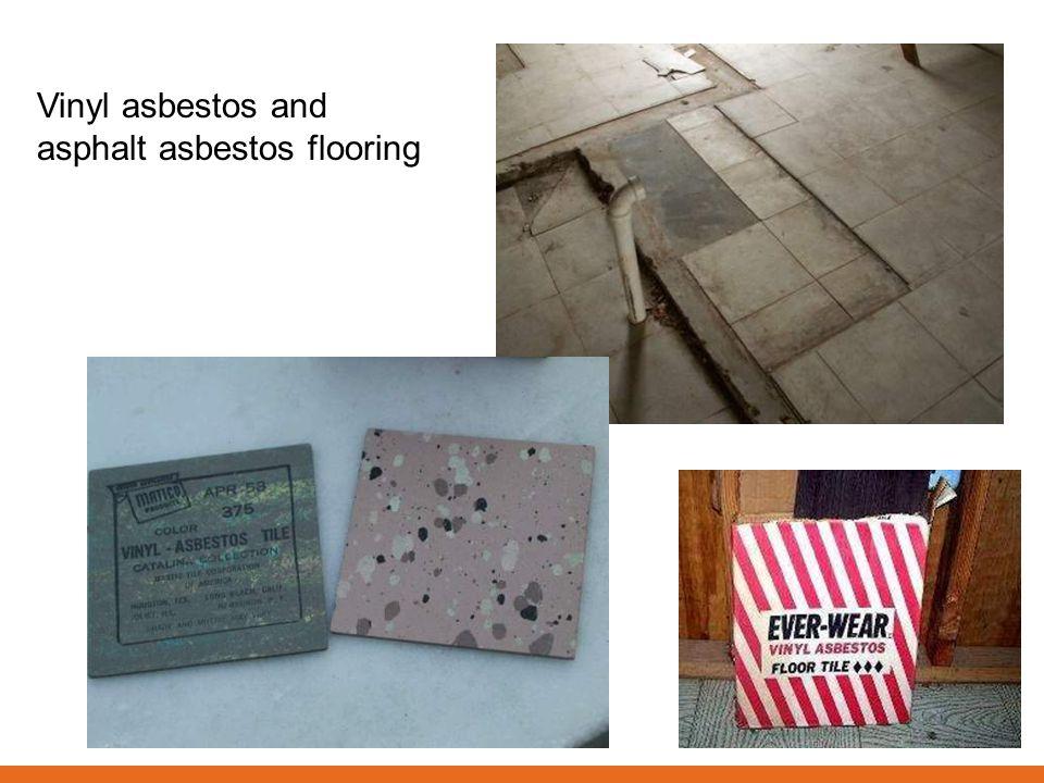 Vinyl asbestos and asphalt asbestos flooring