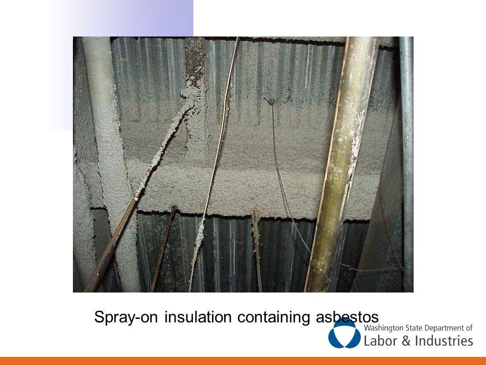 Spray-on insulation containing asbestos