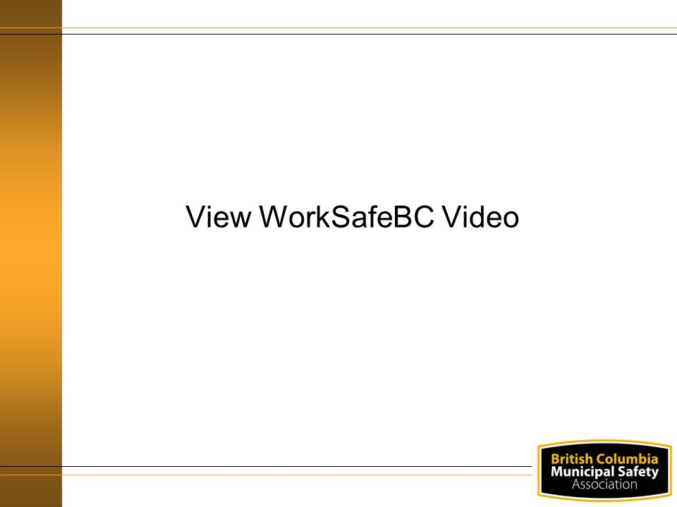 View WorkSafeBC Video