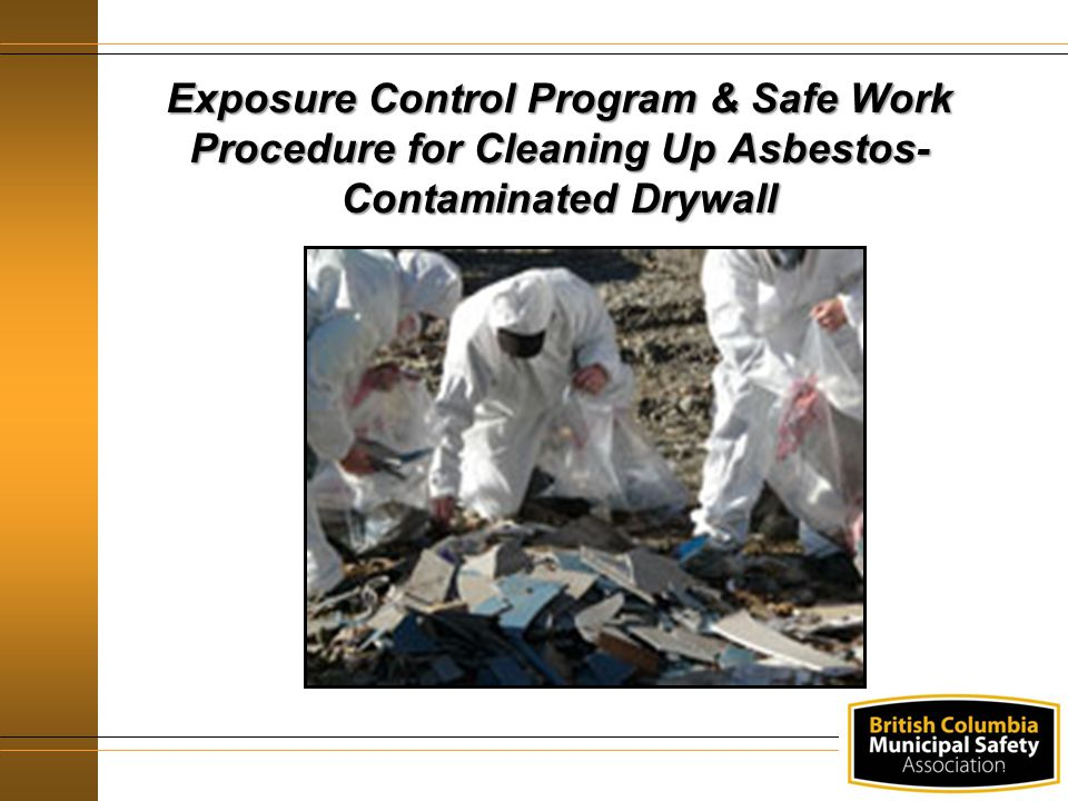 32 Exposure Control Program & Safe Work Procedure for Cleaning Up Asbestos- Contaminated Drywall