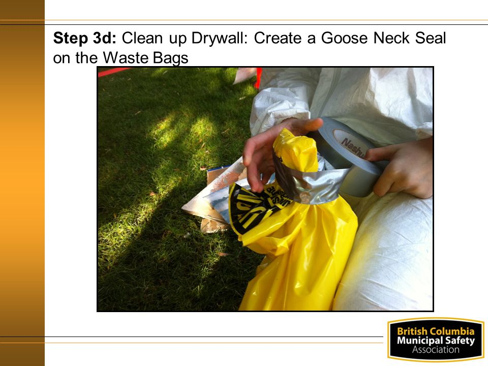 Step 3d: Clean up Drywall: Create a Goose Neck Seal on the Waste Bags