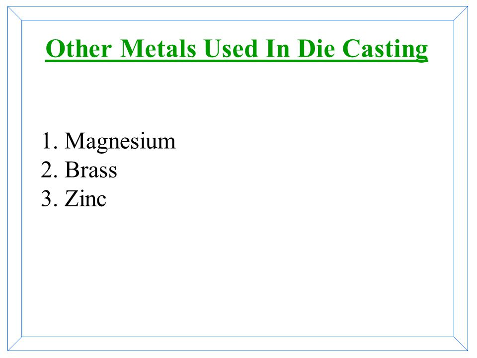BUT At higher temperature it has: Affinity for oxygen (oxide formation) Affinity for hydrogen (causing gas porosity) Oxidation causes metal loss Poros