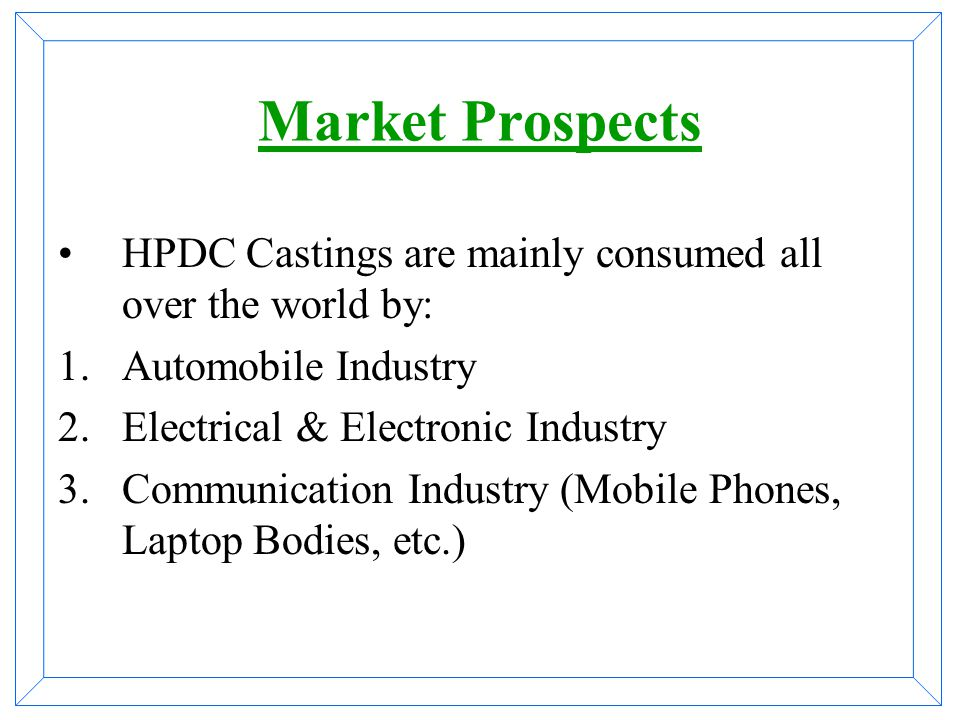 Some facts Modern Casting Purchasers 1.Envisage excellent capability of vendor to produce large series. 2.Expect in-time casting delivery of goods. 3.