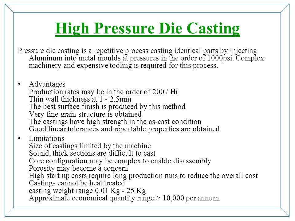 Types Of Die Casting High Pressure Die Casting ( HPDC) Low Pressure Die Casting (LPDC) Gravity Die Casting (GDC) Vacuum / high Vacuum Die Casting