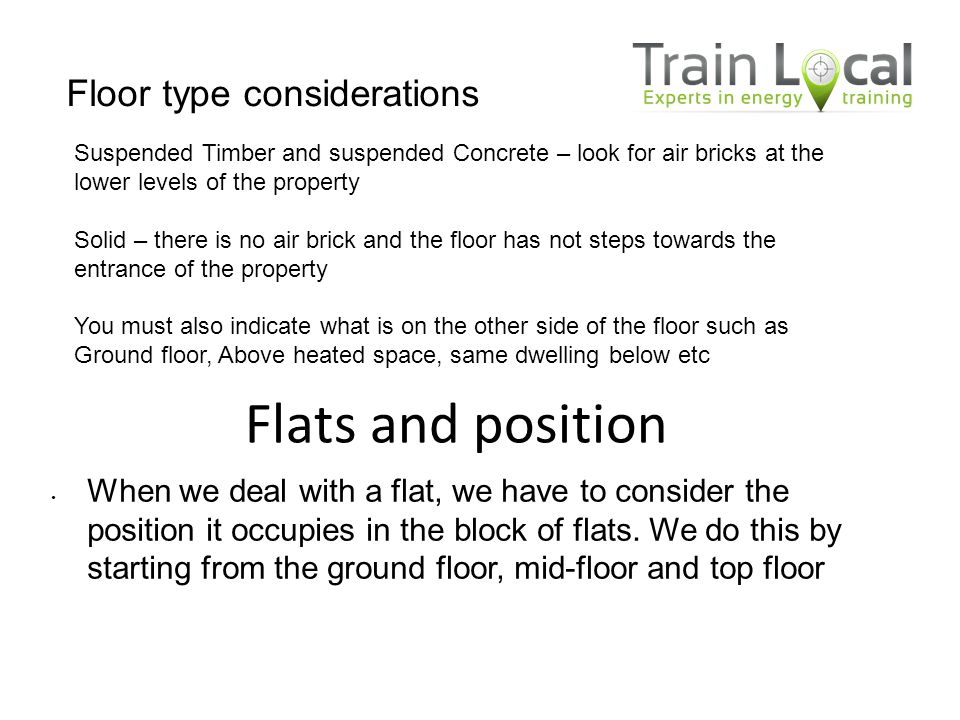 Flats and position When we deal with a flat, we have to consider the position it occupies in the block of flats. We do this by starting from the groun