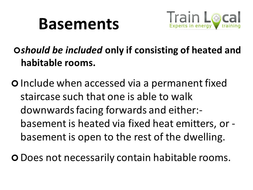 should be included only if consisting of heated and habitable rooms. Include when accessed via a permanent fixed staircase such that one is able to wa