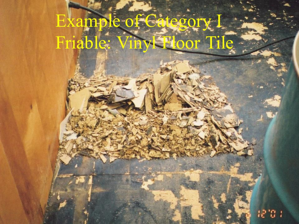 Example of Category I Friable: Vinyl Floor Tile