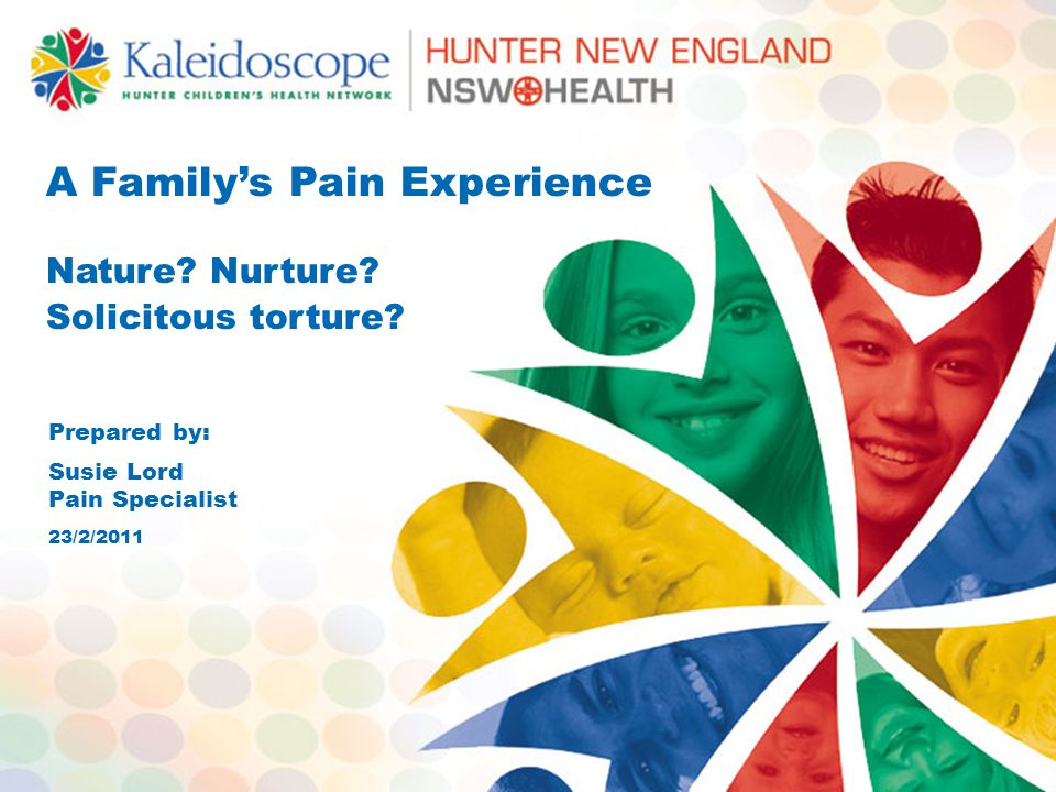 A Family's Pain Experience Nature. Nurture. Solicitous torture.