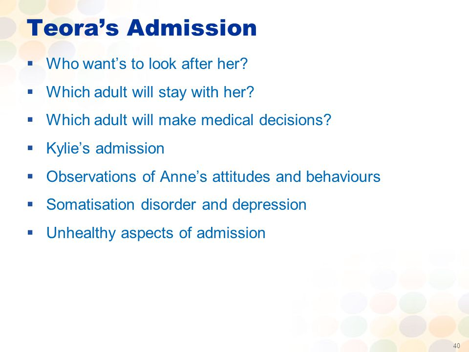 40 Teora's Admission  Who want's to look after her.