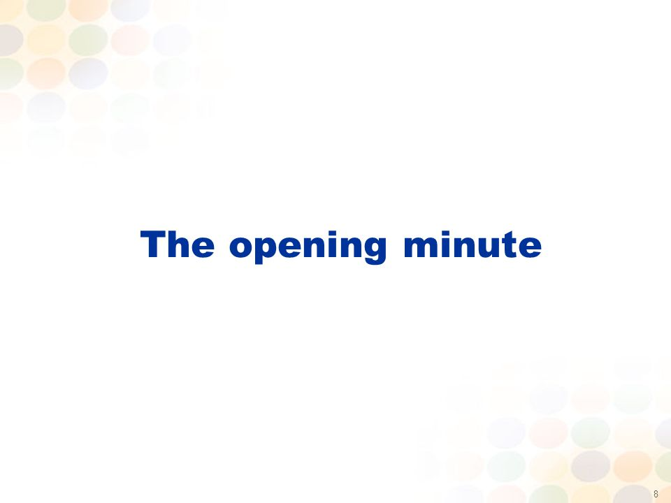 8 The opening minute