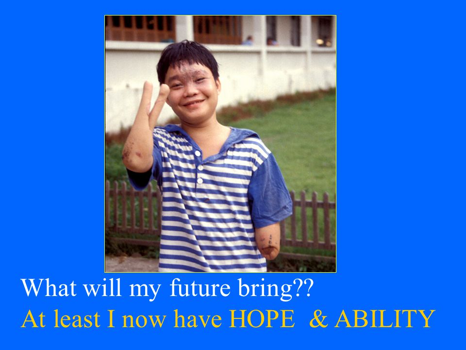 What will my future bring At least I now have HOPE & ABILITY