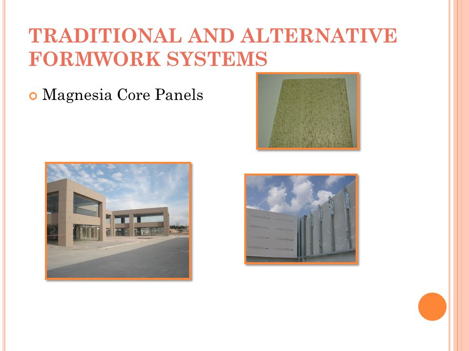 TRADITIONAL AND ALTERNATIVE FORMWORK SYSTEMS Magnesia Core Panels
