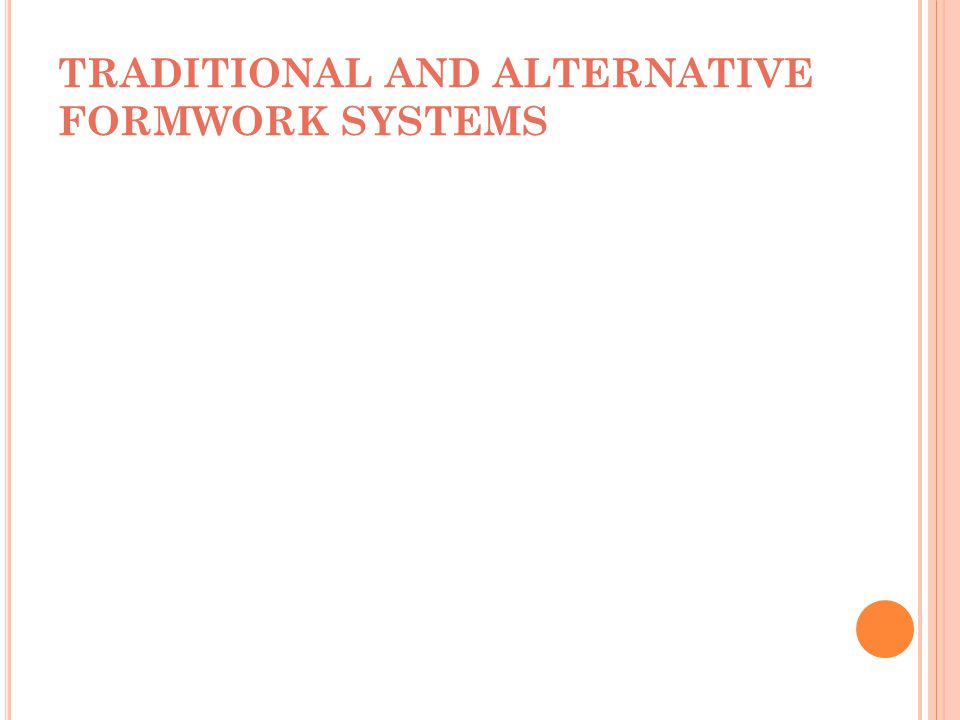 TRADITIONAL AND ALTERNATIVE FORMWORK SYSTEMS