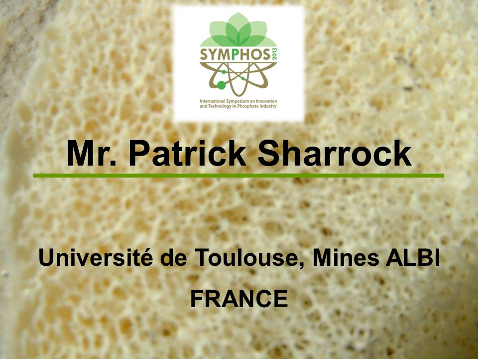 Mr. Patrick Sharrock Université de Toulouse, Mines ALBI FRANCE