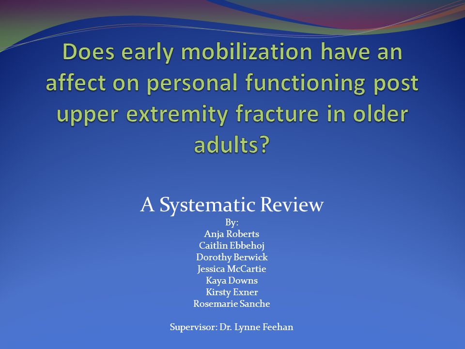 A Systematic Review By: Anja Roberts Caitlin Ebbehoj Dorothy Berwick Jessica McCartie Kaya Downs Kirsty Exner Rosemarie Sanche Supervisor: Dr.