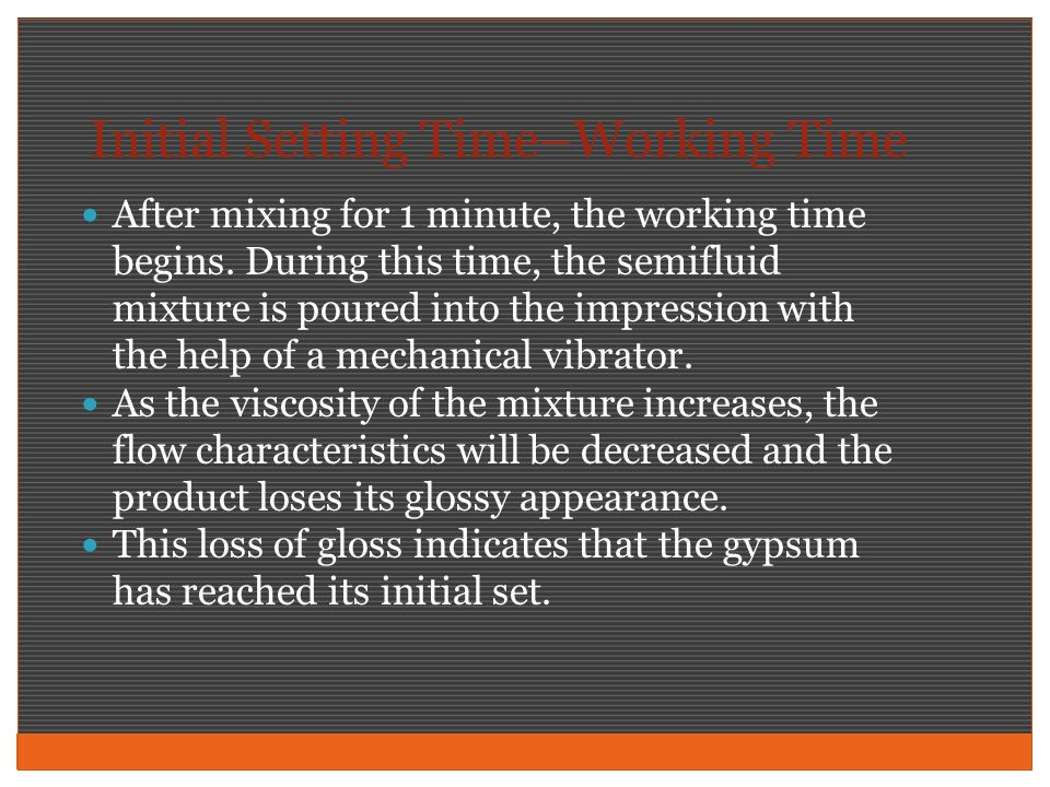 Initial Setting Time–Working Time After mixing for 1 minute, the working time begins.