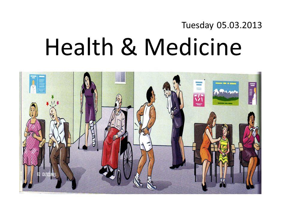 Tuesday 05.03.2013 Health & Medicine