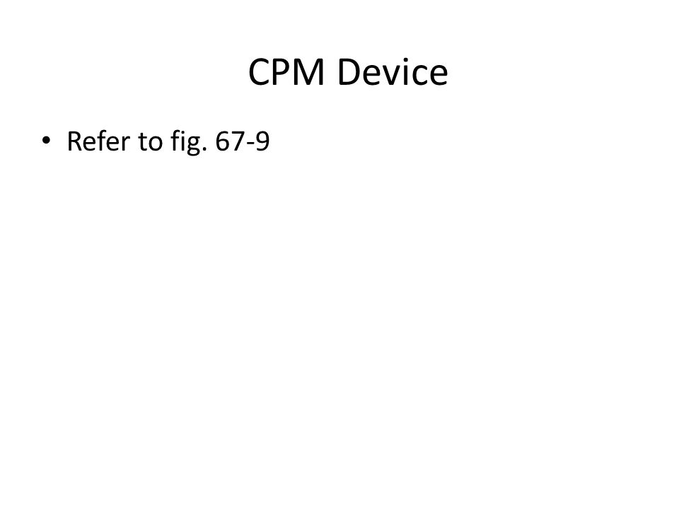 CPM Device Refer to fig. 67-9