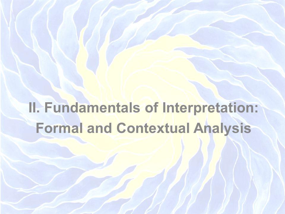II. Fundamentals of Interpretation: Formal and Contextual Analysis