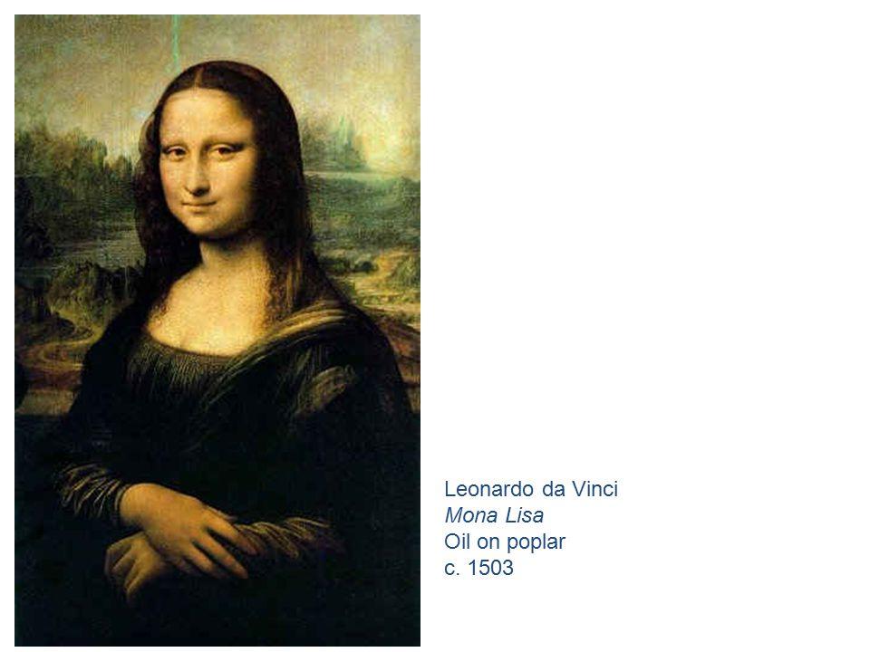 Leonardo da Vinci Mona Lisa Oil on poplar c. 1503