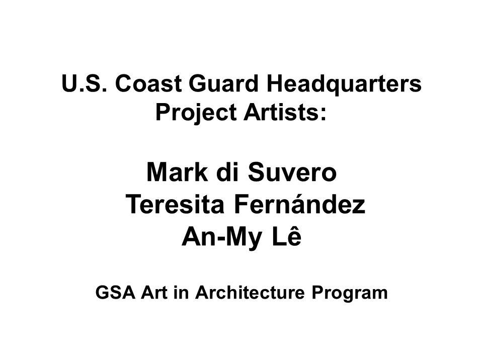 U.S. Coast Guard Headquarters Project Artists: Mark di Suvero Teresita Fernández An-My Lê GSA Art in Architecture Program