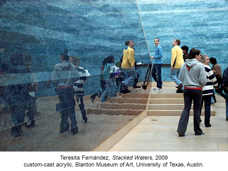Teresita Fernández, Stacked Waters, 2009 custom-cast acrylic, Blanton Museum of Art, University of Texas, Austin.