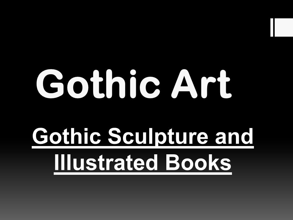 Gothic Art Gothic Sculpture and Illustrated Books