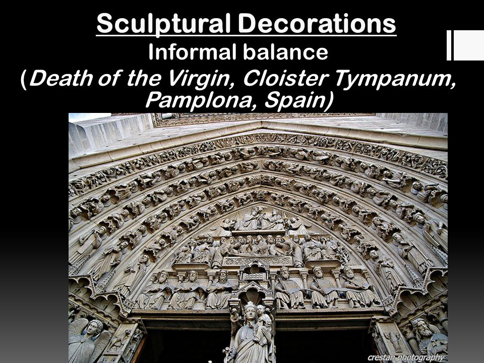 Sculptural Decorations Informal balance (Death of the Virgin, Cloister Tympanum, Pamplona, Spain)