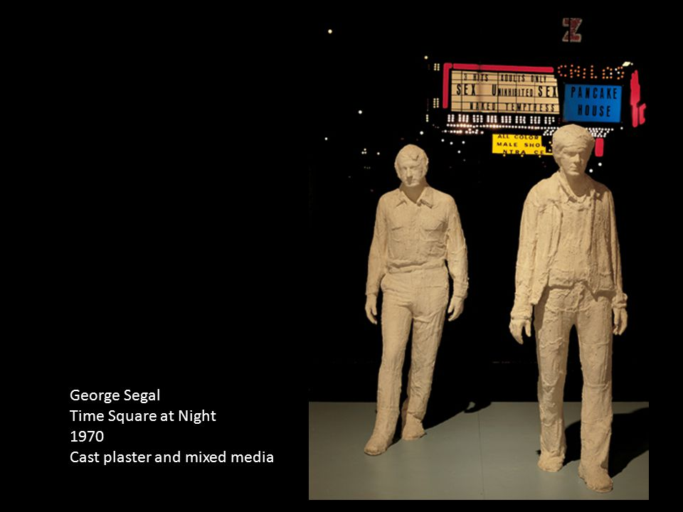 George Segal Time Square at Night 1970 Cast plaster and mixed media