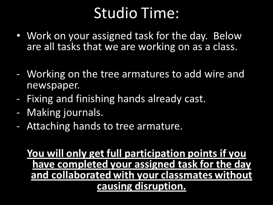Studio Time: Work on your assigned task for the day.
