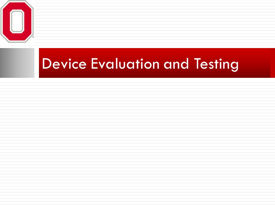 Device Evaluation and Testing