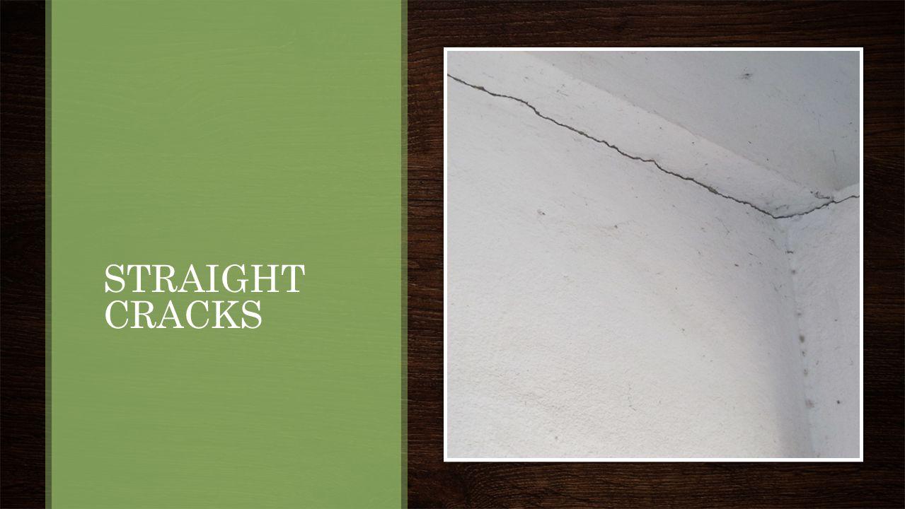 STRAIGHT CRACKS